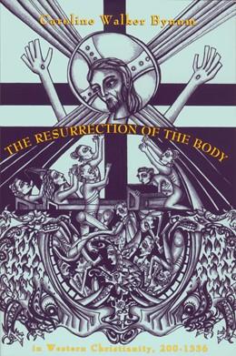 Abbildung von The Resurrection of the Body in Western Christianity, 200–1336 | 1995
