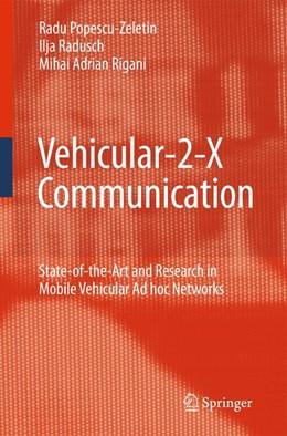 Abbildung von Popescu-Zeletin / Radusch / Rigani | Vehicular-2-X Communication | 1st Edition. | 2010 | State-of-the-Art and Research ...