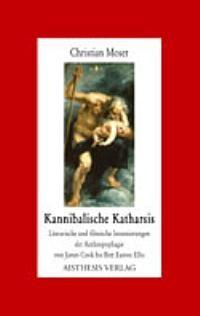 Kannibalische Katharsis | Moser, 2005 | Buch (Cover)