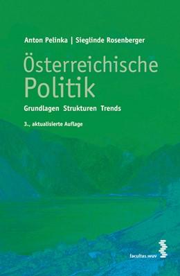 Abbildung von Pelinka / Rosenberger | Österreichische Politik | 3., aktualis. Aufl. | 2007 | Grundlagen - Strukturen - Tren...