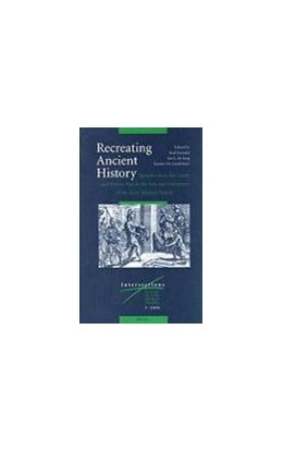 Abbildung von Recreating Ancient History: Episodes from the Greek and Roman Past in the Arts and Literature of the Early Modern Period   2001   1