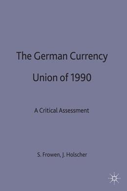 Abbildung von Frowen / Hölscher   The German Currency Union of 1990   1997   1997   A Critical Assessment