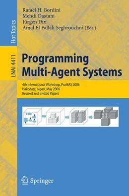 Abbildung von Bordini / Dastani / Dix / El Fallah Seghrouchni | Programming Multi-Agent-Systems | 2007 | 4th International Workshop, Pr...
