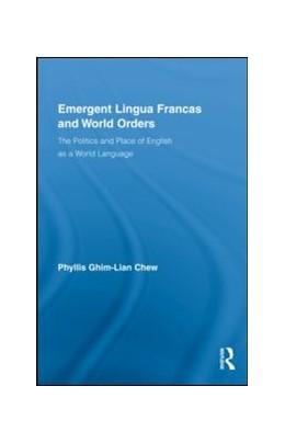 Abbildung von Chew | Emergent Lingua Francas and World Orders | 1. Auflage | 2009 | beck-shop.de
