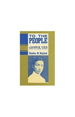 Abbildung von Hayford | To the People | 1990 | James Yen and Village China