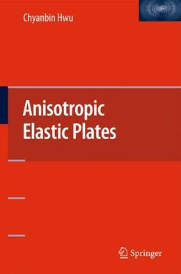 Abbildung von Hwu | Anisotropic Elastic Plates | 1. Auflage | 2015 | beck-shop.de