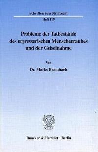 Probleme der Tatbestände des erpresserischen Menschenraubes und der Geiselnahme. | Brambach, 2000 | Buch (Cover)