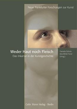 Abbildung von Bohde / Fend | Weder Haut noch Fleisch | 2007 | Das Inkarnat in der Kunstgesch... | 3