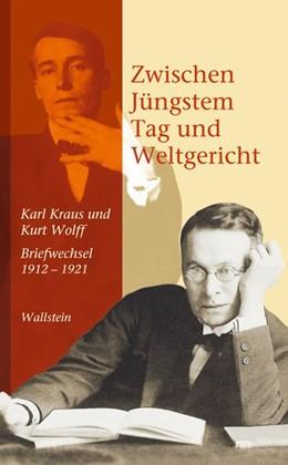 Abbildung von Kraus / Wolff | Zwischen Jüngstem Tag und Weltgericht | 2007 | Karl Kraus und Kurt Wolff. Bri...