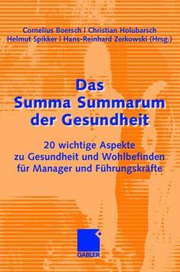 Abbildung von Boersch / Spikker / Holubarsch / Zerkowski | Das Summa Summarum der Gesundheit | 2008 | 2008 | 20 wichtige Aspekte zu Gesundh...