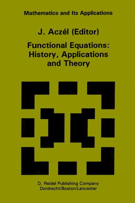 Functional Equations: History, Applications and Theory | Aczél, 2001 | Buch (Cover)