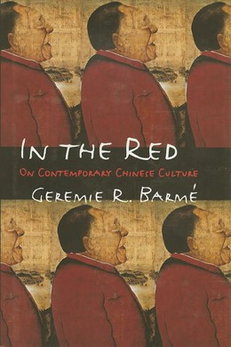 Abbildung von Barmé | In the Red | 1999 | On Contemporary Chinese Cultur...