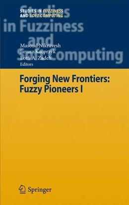 Abbildung von Nikravesh / Zadeh | Forging New Frontiers: Fuzzy Pioneers I | 2007 | 217
