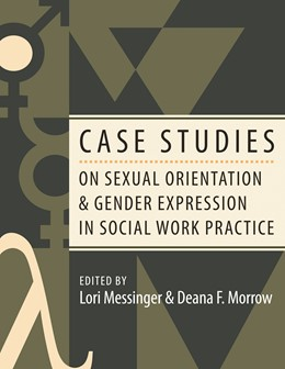 Abbildung von Messinger / Morrow   Case Studies on Sexual Orientation and Gender Expression in Social Work Practice   2006