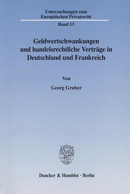 Abbildung von Gruber | Geldwertschwankungen und handelsrechtliche Verträge in Deutschland und Frankreich. | 2002 | Bestandsaufnahme und Aussichte... | 13