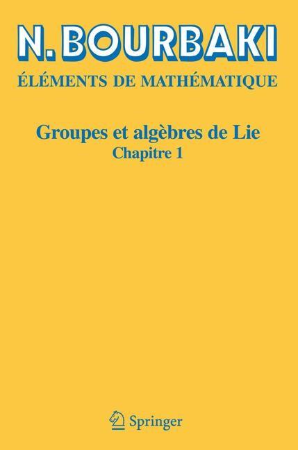Groupes et algèbres de Lie | Bourbaki | Réimpression inchangée de l'édition de 1972., 2006 | Buch (Cover)