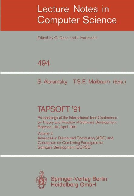 TAPSOFT '91: Proceedings of the International Joint Conference on Theory and Practice of Software Development, Brighton, UK, April 8-12, 1991 | Abramsky / Maibaum, 1991 | Buch (Cover)