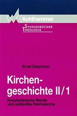 Abbildung von Dassmann | Kirchengeschichte II/1 | 1996 | Konstantinische Wende und spät... | 11/1