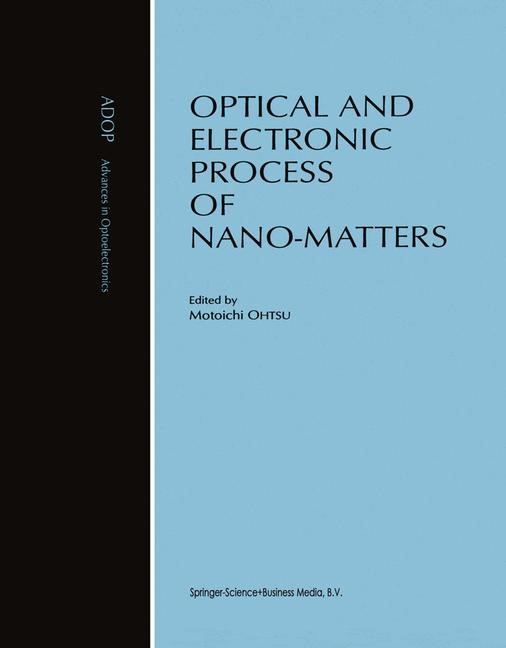 Optical and Electronic Process of Nano-Matters | Ohtsu, 2001 | Buch (Cover)