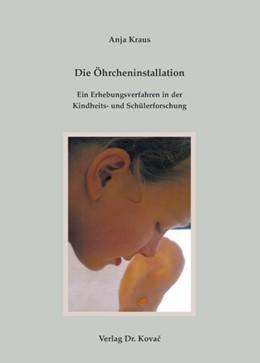 Abbildung von Kraus   Die Öhrcheninstallation - Ein Erhebungsverfahren in der Kindheits- und Schülerforschung   2007   55
