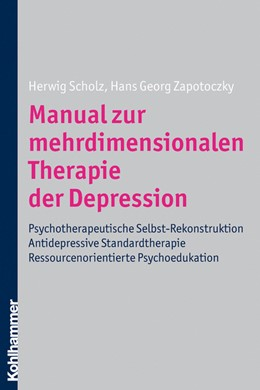 Abbildung von Scholz / Zapotoczky | Manual zur mehrdimensionalen Therapie der Depression | 2009 | Psychotherapeutische Selbst-Re...