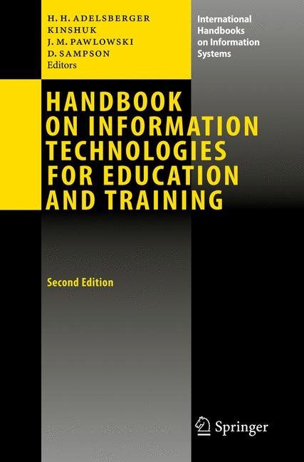 Abbildung von Adelsberger / Kinshuk / Pawlowski | Handbook on Information Technologies for Education and Training | 2nd ed. | 2008