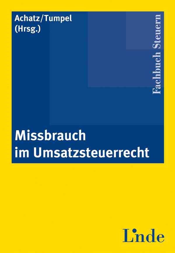 Missbrauch im Umsatzsteuerrecht | Achatz / Tumpel | 2008, 2008 | Buch (Cover)
