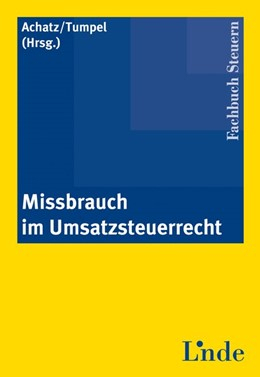 Abbildung von Achatz / Tumpel | Missbrauch im Umsatzsteuerrecht | 2008 | 2008