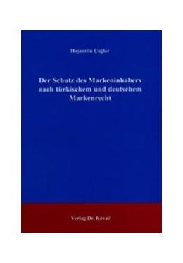 Abbildung von ÇaÄŸlar | Der Schutz des Markeninhabers nach türkischem und deutschem Markenrecht | 2004 | 2