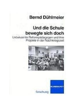 Abbildung von Dühlmeier | Und die Schule bewegte sich doch | 2004 | Unbekannte Reformpädagogen und...