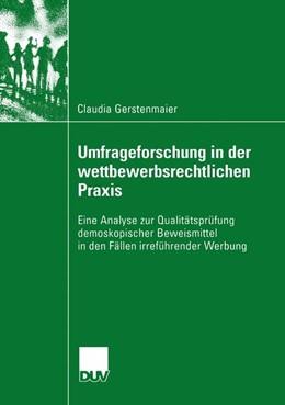 Abbildung von Gerstenmaier   Umfrageforschung in der wettbewerbsrechtlichen Praxis   2003   Eine Analyse zur Qualitätsprüf...
