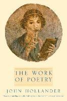 Abbildung von Hollander | The Work of Poetry | 1998