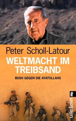 Abbildung von Scholl-Latour | Weltmacht im Treibsand | 2005 | Bush gegen die Ayatollahs