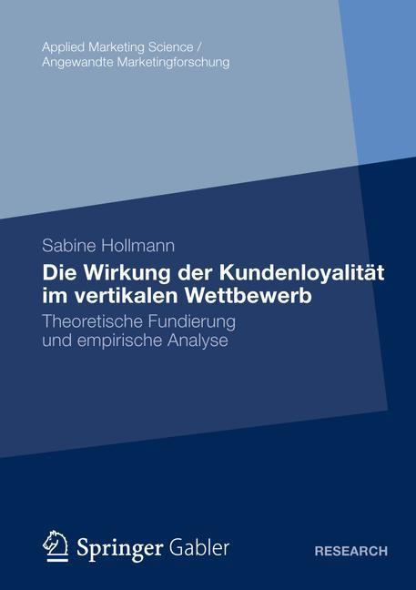 Die Wirkung der Kundenloyalität im vertikalen Wettbewerb | Hollmann, 2012 | Buch (Cover)