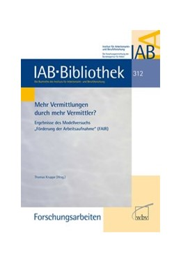 Abbildung von Gilberg / Kruppe / Schiel   Mehr Vermittlung durch Vermittler?   2008   Ergebnisse des Modellversuchs ...   312