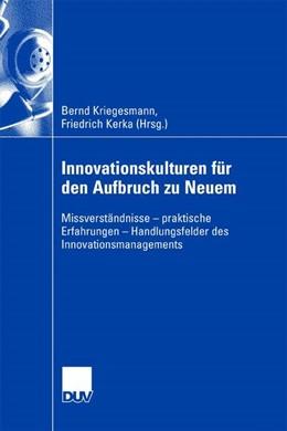 Abbildung von Kriegesmann / Kerka | Innovationskulturen für den Aufbruch zu Neuem | 2007 | Missverständnisse - praktische...