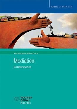 Abbildung von Busch / Witte | Mediation | 1. Auflage | 2009 | beck-shop.de