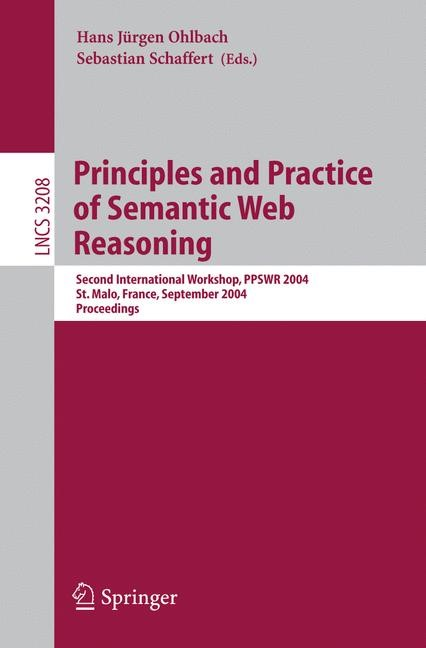 Principles and Practice of Semantic Web Reasoning | Ohlbach / Schaffert, 2004 | Buch (Cover)