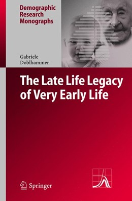 Abbildung von Doblhammer | The Late Life Legacy of Very Early Life | 2004