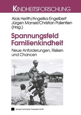 Abbildung von Herlth / Engelbart / Mansel / Palentien   Spannungsfeld Familienkindheit   2000   Neue Anforderungen, Risiken un...   14