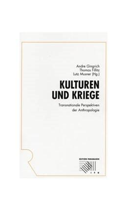 Abbildung von Gingrich / Fillitz / Musner | Kulturen und Kriege | 2007 | Transnationale Perspektiven de...