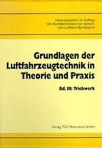 Grundlagen der Luftfahrzeugtechnik in Theorie und Praxis | / Bundesminister f. Verkehr | 2., vollst. überarb. Aufl., 1991 | Buch (Cover)