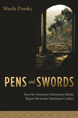 Abbildung von Dunsky   Pens and Swords   2008   How the American Mainstream Me...