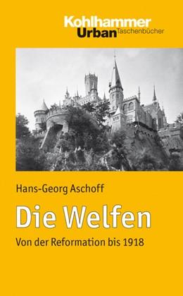 Abbildung von Aschoff | Die Welfen | 2010 | Von der Reformation bis 1918 | 649