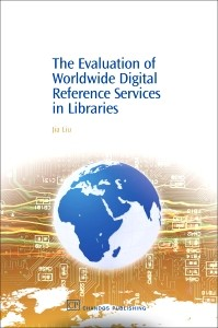 Abbildung von Liu | The Evaluation of Worldwide Digital Reference Services in Libraries | 2007