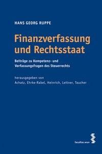 Finanzverfassung und Rechtsstaat | Achatz / Ehrke-Rabel / Heinrich / Leitner / Taucher, 2007 | Buch (Cover)