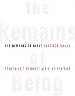 Abbildung von Zabala | The Remains of Being | 2009 | Hermeneutic Ontology After Met...
