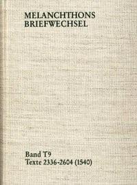 Abbildung von Melanchthon / Mundhenk / Scheible | Melanchthons Briefwechsel / Band T 9: Texte 2336-2604 (1540) | 2008