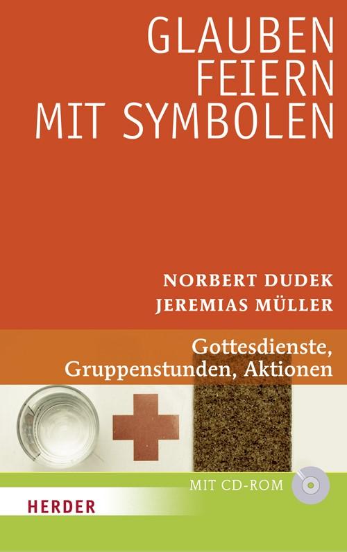 Glauben feiern mit Symbolen | Dudek / Müller, 2010 | Buch (Cover)