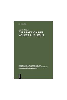 Abbildung von Meiser | Die Reaktion des Volkes auf Jesus | 1998 | 1998 | Eine redaktionskritische Unter... | 96